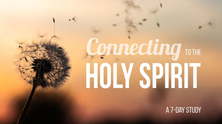 Pentecost: Connecting To The Holy Spirit