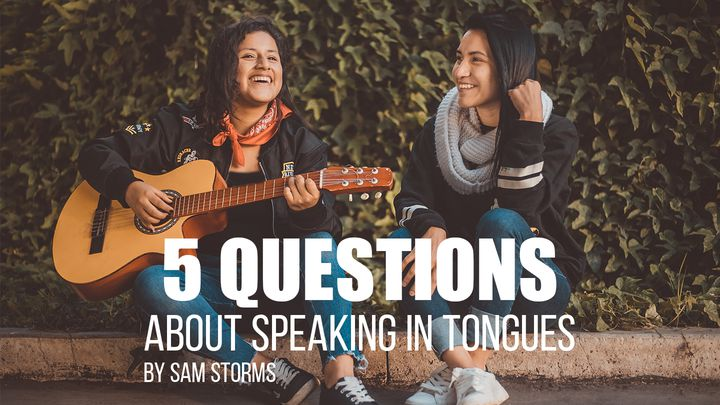 5 Questions About Speaking In Tongues