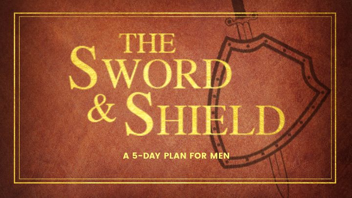 The Sword & Shield: A 5-Day Devotional