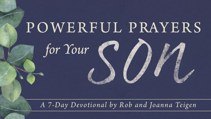 Powerful Prayers For Your Son By Rob & Joanna Teigen