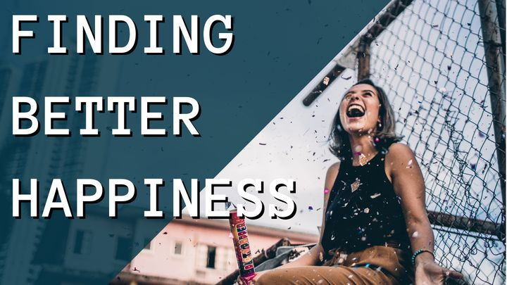 Finding Better Happiness