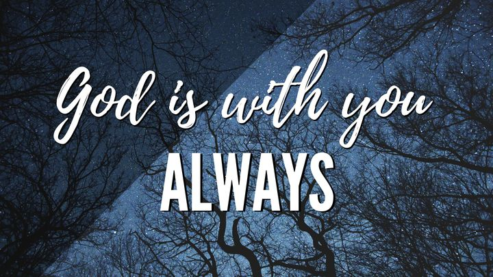 God Is With You, Always