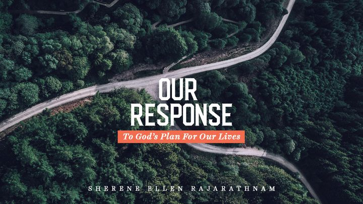 Our Response - To God's Plan For Our Life