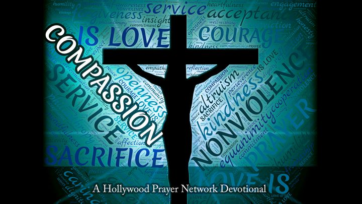 The Hollywood Prayer Network On Compassion