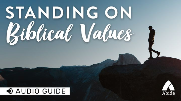 Standing On Biblical Values