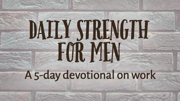 Daily Strength For Men: Work