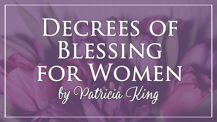 Decrees Of Blessing For Women