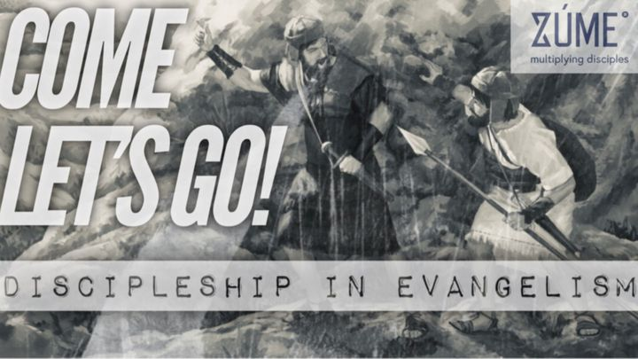 Come, Let's Go! Discipleship In Evangelism