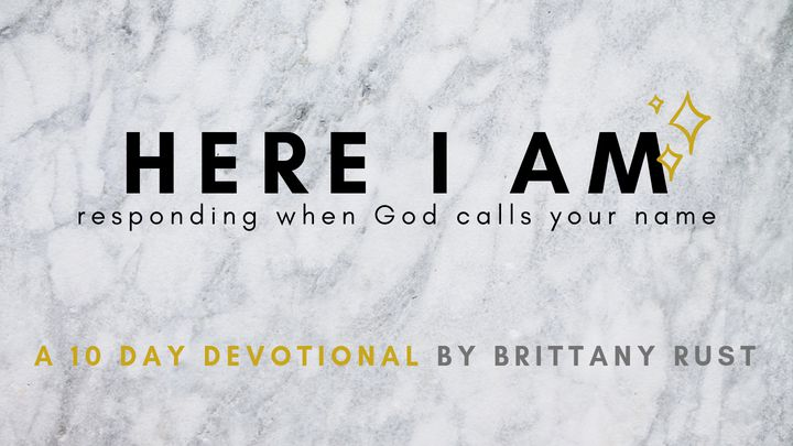 Here I Am: Responding When God Calls Your Name