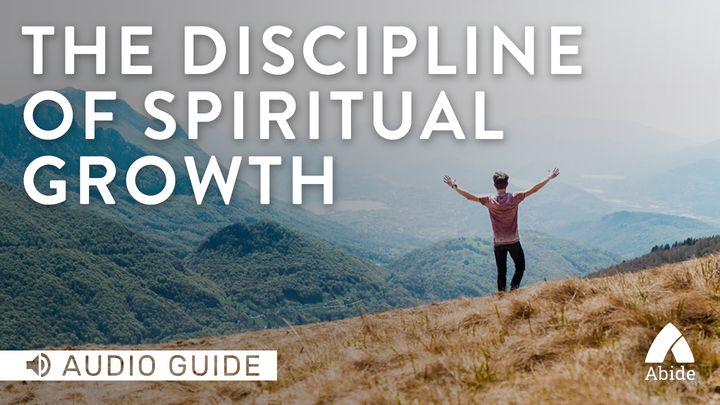 The Discipline Of Spiritual Growth