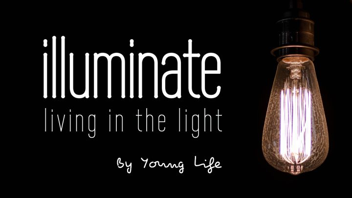 Illuminate: Living In The Light