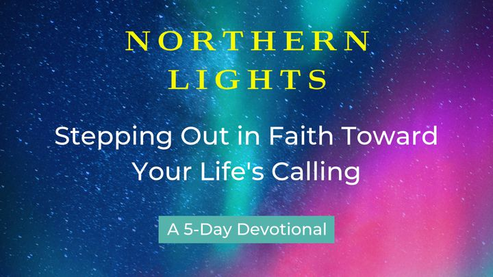 Stepping Out In Faith Toward Your Life's Calling