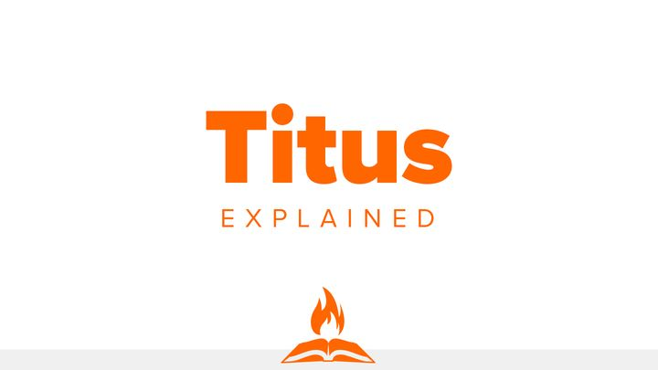 Titus Explained | Entrusted To Lead