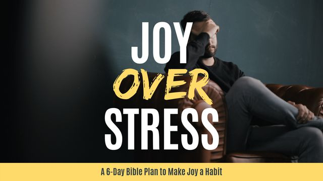 Joy Over Stress: How To Make Daily Joy A Habit