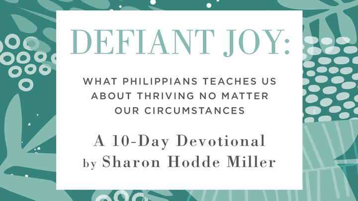 Defiant Joy: A Study On Philippians