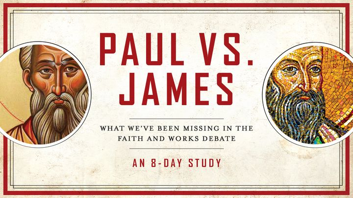 Paul Vs. James - An 8-Day Study On Faith & Works By Chris Bruno