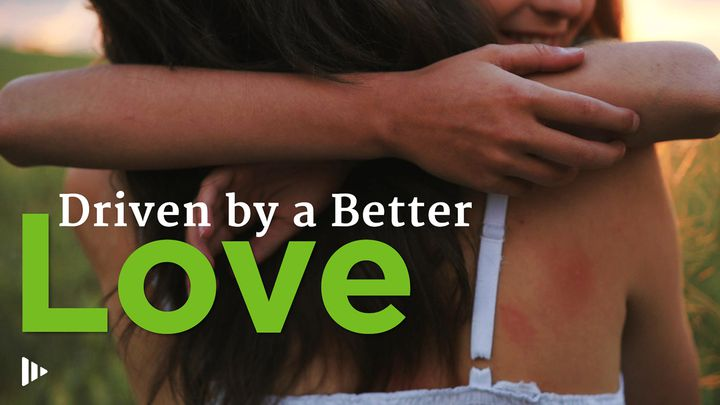 Driven By A Better Love: Video Devotions From Time Of Grace