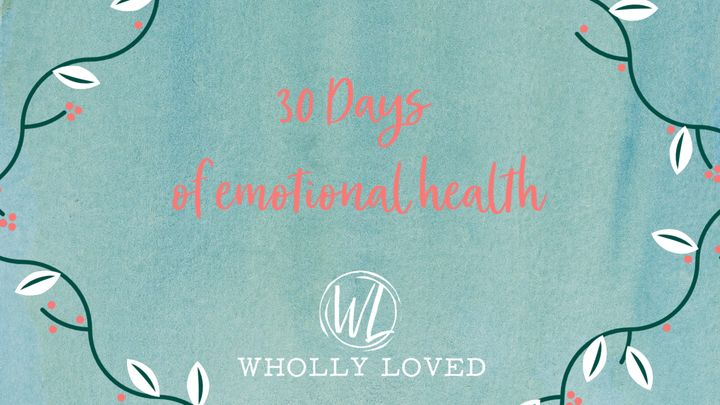 30 Days Of Emotional Health