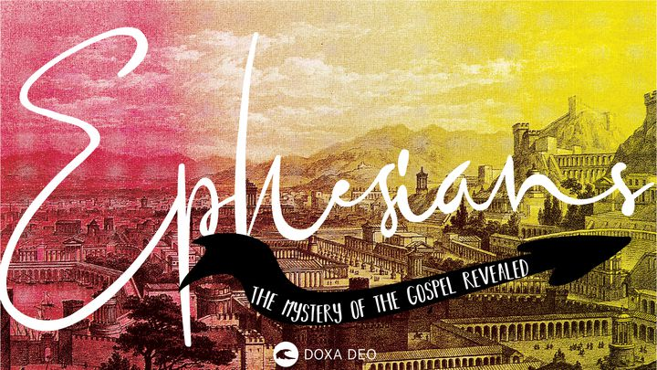 Ephesians: 7-Day Reading Plan By Doxa Deo