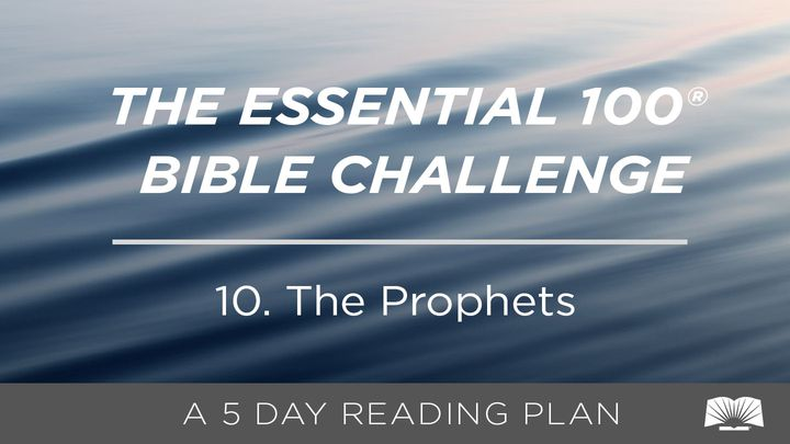 The Essential 100® Bible Challenge–10–The Prophets