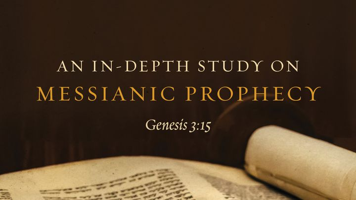 An In-Depth Study On Messianic Prophecy