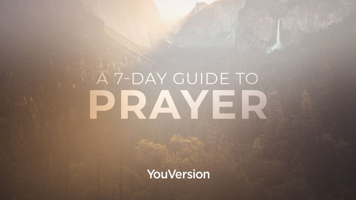 A 7-Day Guide To Prayer