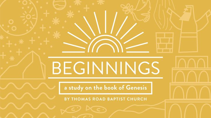 Beginnings: A Study In Genesis