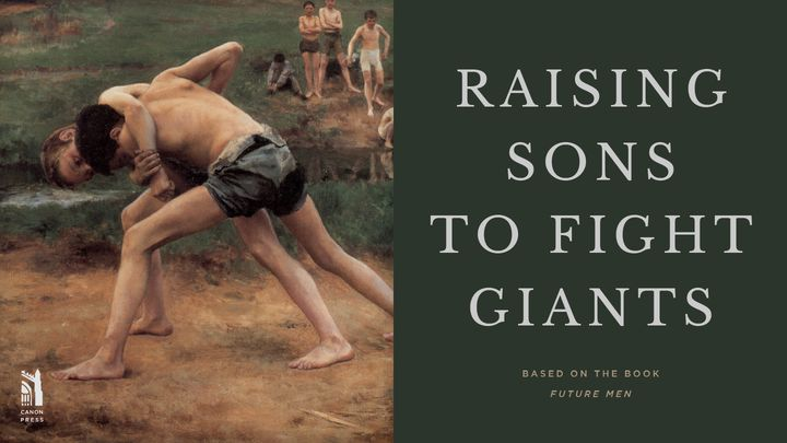 Raising Sons to Fight Giants