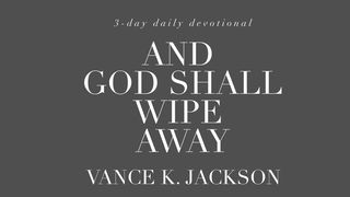 And God Shall Wipe Away 2 Corinthians 5:17 New International Version