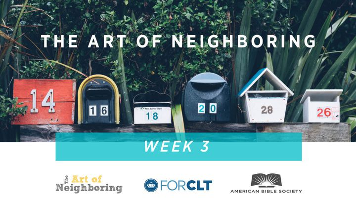 The Art Of Neighboring: Week Three