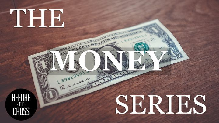 Before The Cross: The Money Series