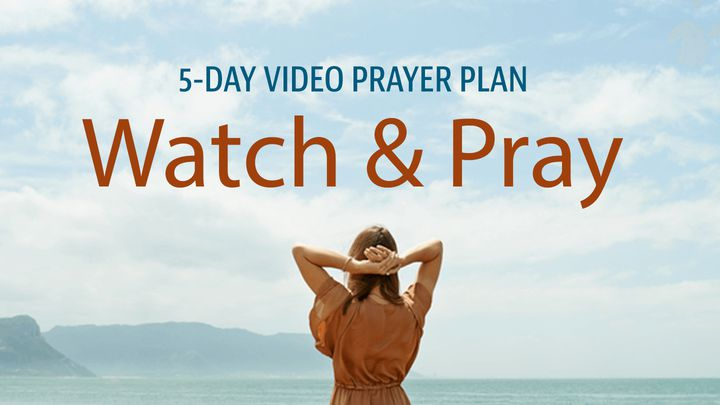 Watch & Pray By Stuart, Jill, & Pete Briscoe
