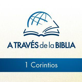 A través de la Biblia - Escucha el libro de 1 Corintios