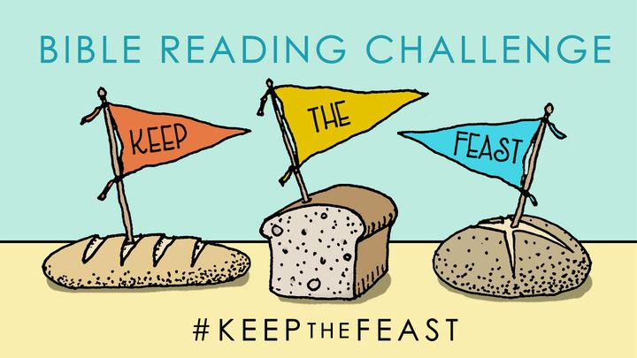 #KeepTheFeast | Bible Reading Challenge