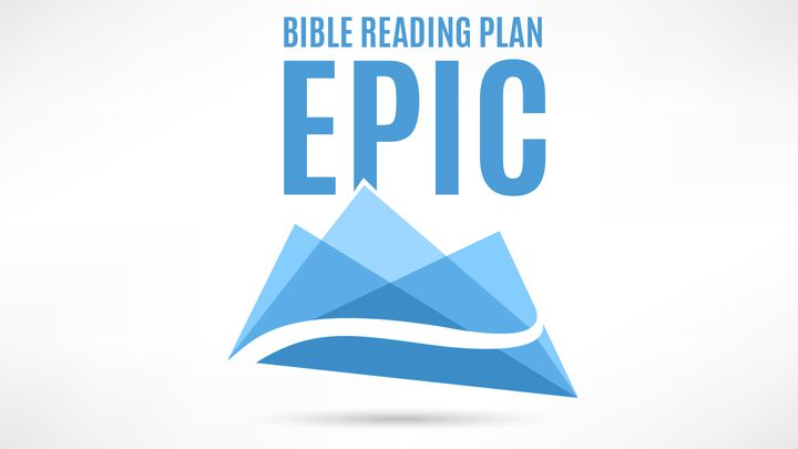 Epic (Part 3): The Storyline Of The Bible