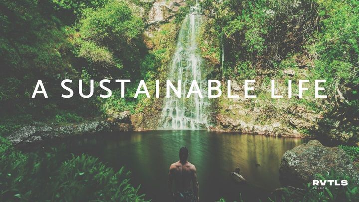 A Sustainable Life