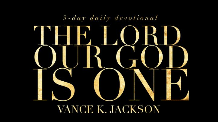 The Lord Our God Is One