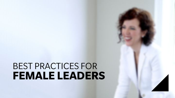 Best Practices For Female Leaders