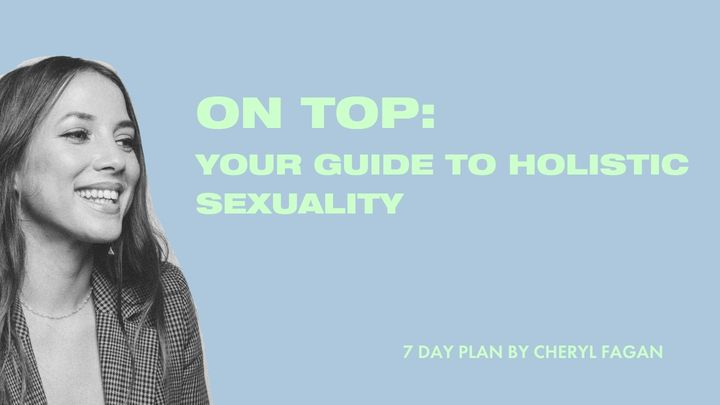 ON TOP: YOUR GUIDE TO HOLISTIC SEXUALITY