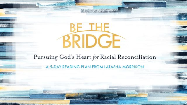 Be The Bridge: A 5-Day YouVersion Plan By Latasha Morrison