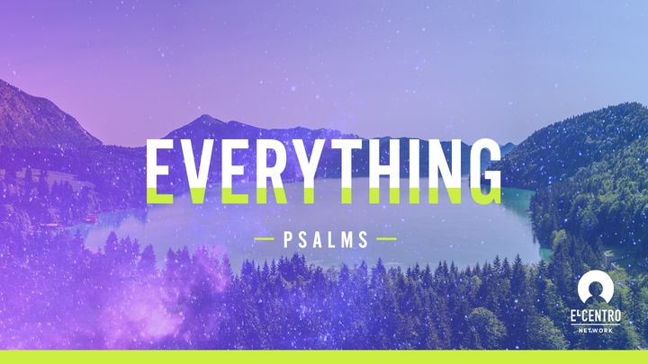 [Psalms] Everything