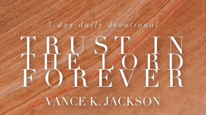 Trust In The Lord Forever