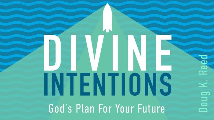 Divine Intentions: God's Plan For Your Future