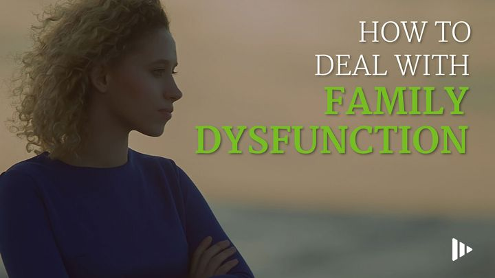How To Deal With Family Dysfunction: Devotions From Time Of Grace