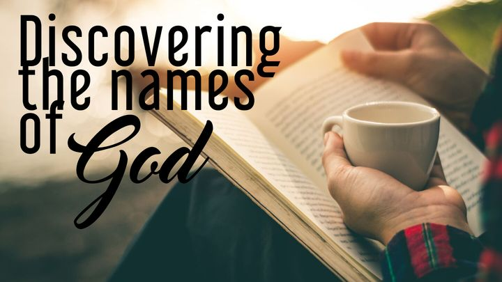 Discovering The Names Of God