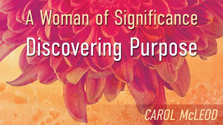 A Woman Of Significance: Discovering Purpose