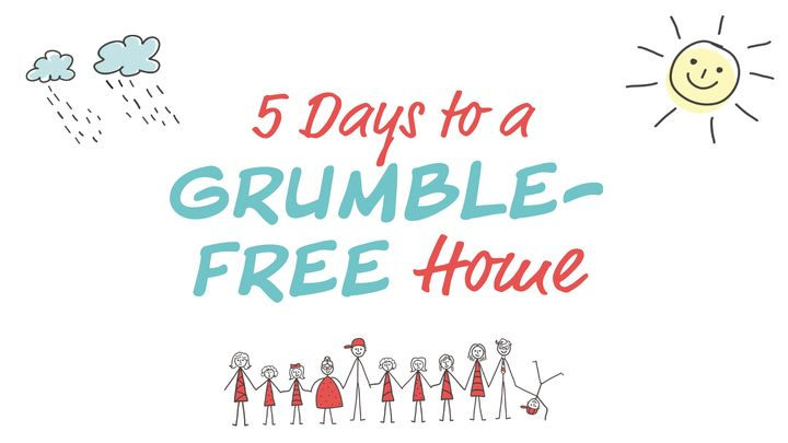 5 Days To A Grumble-Free Home
