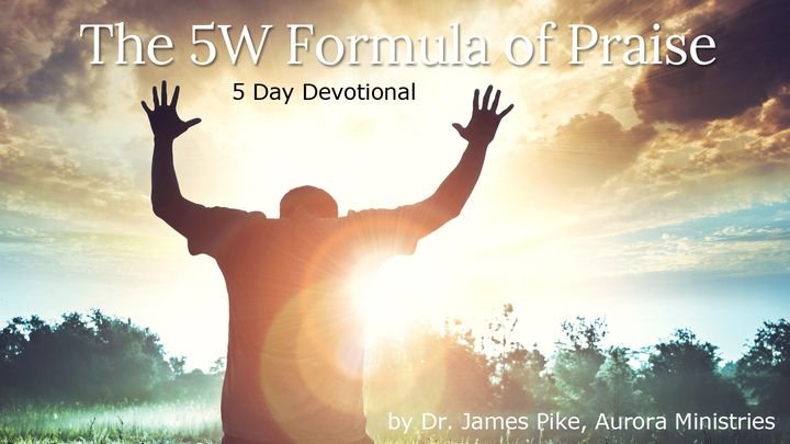 The 5W Formula of Praise