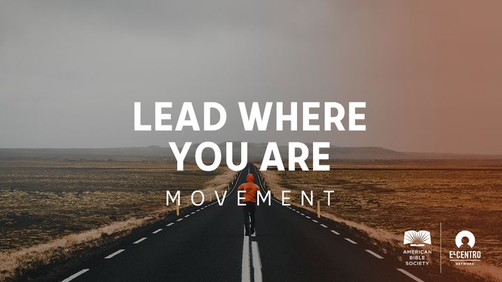 Movement–Lead Where You Are