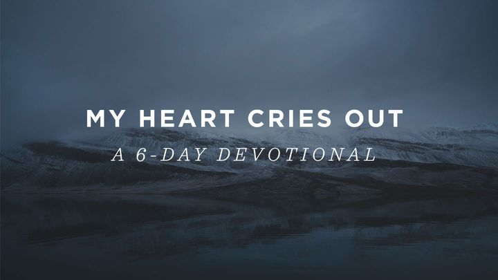 My Heart Cries Out: A 6-Day Devotional With Paul David Tripp